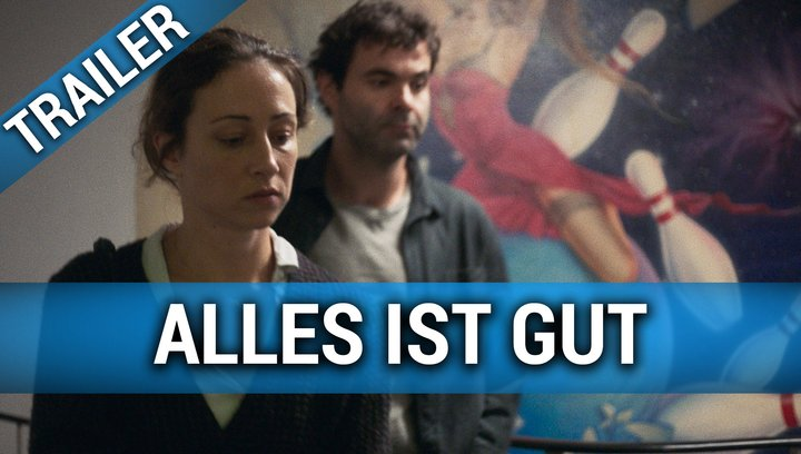 Alles ist gut - Trailer Deutsch Poster