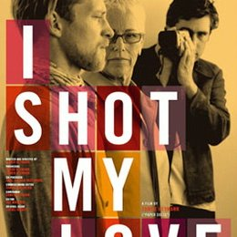 I Shot My Love Poster