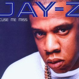 Jay-Z / Excuse Me Miss Poster