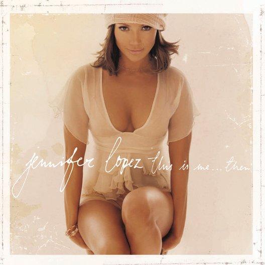 Lopez, Jennifer: This Is Me...Then
