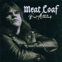Meat Loaf: Bad Attitude Poster