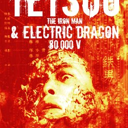 Tetsuo - The Iron Man & Electric Dragon 80.000 V Poster