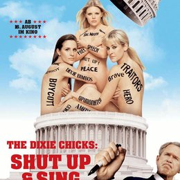 Dixie Chicks: Shut Up & Sing, The / Dixie Chicks - An Evening With the Dixie Chicks / The Dixie Chicks: Shut Up and Sing Poster