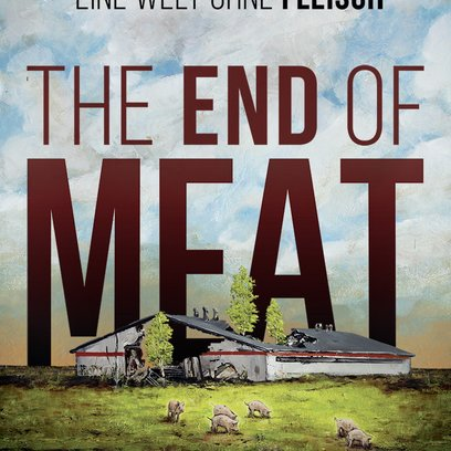 End of Meat - Eine Welt ohne Fleisch, The / End of Meat, The Poster
