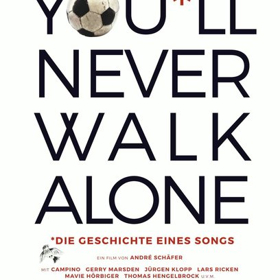 You'll Never Walk Alone - Die Geschichte eines Songs / You'll Never Walk Alone Poster