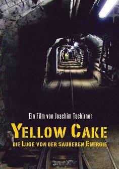 Yellow Cake - Die Lüge von der sauberen Energie Poster