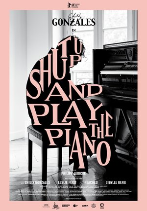 Shut up & Play the Piano Poster