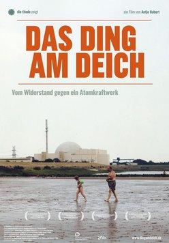 Das Ding am Deich - Vom Widerstand gegen ein Atomkraftwerk Poster