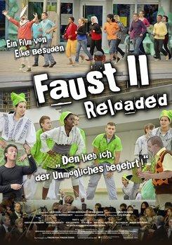 """Faust II Reloaded - """"Den lieb ich, der Unmögliches begehrt!"""""""
