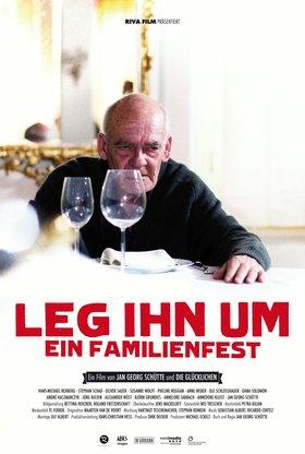 Leg ihn um - Ein Familienfest