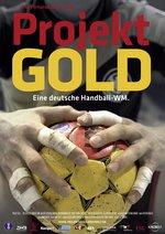Projekt Gold - Eine deutsche Handball-WM Poster
