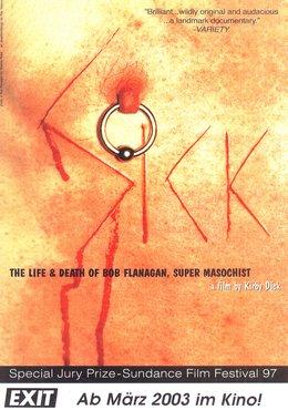 Sick: The Life and Death of Bob Flanagan, Supermasochist