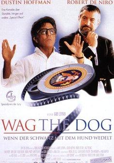 Wag the Dog - Wenn der Schwanz mit dem Hund wedelt Poster