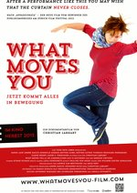 What Moves You - Jetzt kommt alles in Bewegung Poster