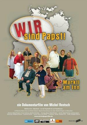 Wir sind Papst! - Marktl am Inn Poster