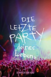 Die letzte Party deines Lebens