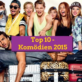 Die erfolgreichsten Komödien 2015: Die Top 10 in Deutschland