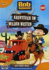 Bob der Baumeister - Abenteuer im Wilden Westen Poster