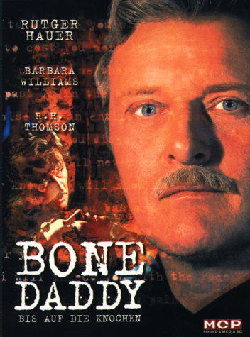 Bone Daddy - Bis auf die Knochen Poster