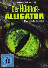 Der Horror-Alligator - Das letzte Kapitel Poster