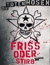 Die Toten Hosen - Friss oder stirb (Director's Cut) (3 DVDs) Poster