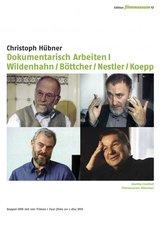 Dokumentarisch arbeiten 1 - Wildenhahn / Böttcher / Nestler / Koepp (2 DVDs) Poster