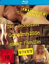 Frankreich privat - Die sexuellen Geheimnisse einer Familie (Uncut Version) Poster