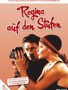 Regina auf den Stufen (3 DVDs) Poster