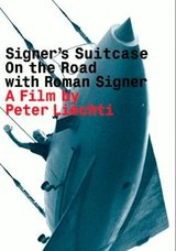 Signer's Suitcase - On the Road with Roman Signer (NTSC) Poster