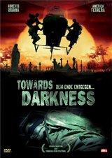 Towards Darkness - Dem Ende entgegen ... Poster