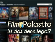 Filmpalast.to: Filme & Serien stream online in Deutsch und Englisch – legal oder illegal?