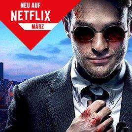 Neu auf Netflix im März 2016: Die Serien- und Film-Highlights des Streaming-Anbieters