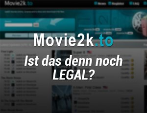 Movie2k – Kinofilme kostenlos im Stream online anschauen & downloaden: Legal oder illegal?