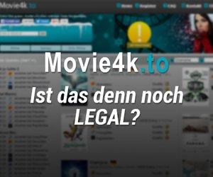 Ist movie4k.to legal oder illegal?  - Wir erklären euch die Rechtslage