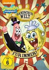 SpongeBob Schwammkopf - Handschuhwelt für immer! Poster