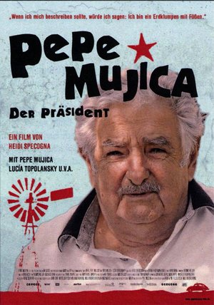 Pepe Mujica - Der Präsident Poster