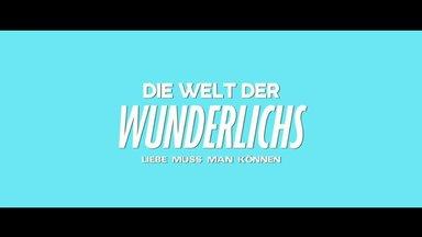 Die Welt der Wunderlichs Trailer