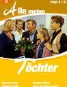Alle meine Töchter - Staffel 01, Folgen 05-08 Poster