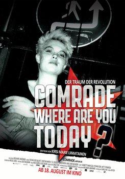Comrade, Where Are You Today?
