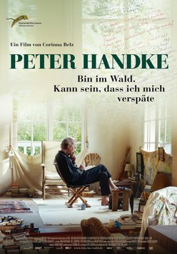 Peter Handke - Bin im Wald. Kann sein, dass ich mich verspäte... Poster