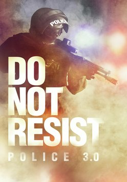 Do Not Resist - Police 3.0 Poster