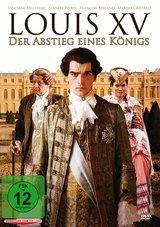 Louis XV - Der Abstieg eines Königs Poster