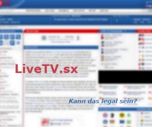 LiveTV.sx: Fußball-Bundesliga im deutschen Live-Stream - Eine legale Angelegenheit?