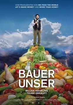 Bauer unser: Billige Nahrung - teuer erkauft Poster