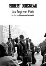 Robert Doisneau - Das Auge von Paris Poster