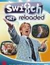 Switch Reloaded, Vol. 1 (2 DVDs) Poster