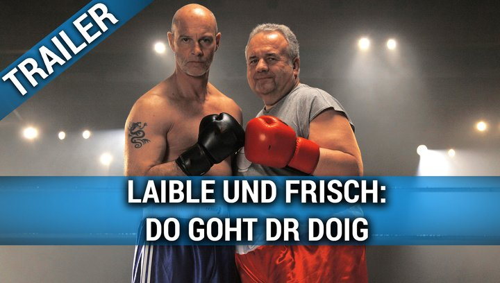 Laible und Frisch: Do goht dr Doig - Trailer Poster
