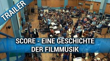 Score - Eine Geschichte der Filmmusik Trailer