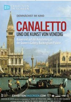 Exhibition on Screen: Canaletto und die Kunst von Venedig Poster