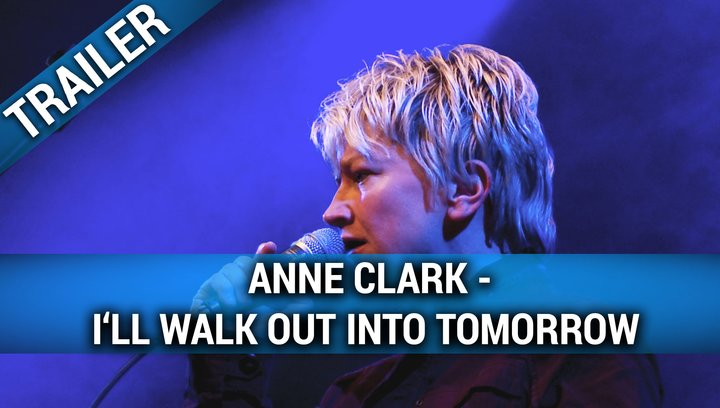 Anne Clark - I'll Walk Out Into Tomorrow (OmU) - Trailer Poster